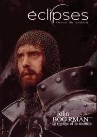Yann Calvet et Jérôme Lauté - Eclipses N° 55/2014-2 : John Boorman - Le mythe et le monde.