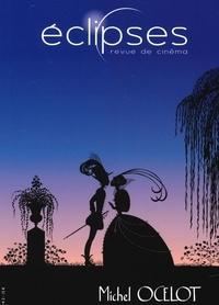 Revue Eclipses - Eclipses N° 67, décembre 2020 : Michel Ocelot.