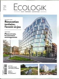 Laurie Picout - Ecologik N° 60, décembre-janv : Rénovation tertiaire, l'avenir en jeu.