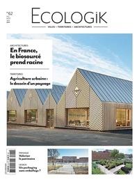 Laurie Picout - Ecologik N° 62, juin-juillet- : En France le biosource prend racine.