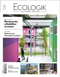 Laurie Picout - Ecologik N° 63, septembre-oct : Reconvertir, réhabiliter et muter.