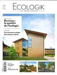 Laurie Picout - Ecologik N° 64, novembre-déce : Bureaux : la qualité de l'écologie.