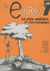 Marc Robert - EcoRev' N° 36, Hiver 2011 : La crise sanitaire, 4e crise écologique.