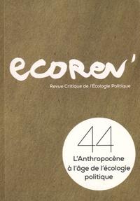 Emmanuel Dessendier - EcoRev' N° 44, hiver 16/17 : L'Anthropocène à l'âge de l'écologie politique.