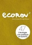 Ecorev' - EcoRev' N° 47, mai 2019 : L'écologie, une politique en actions.
