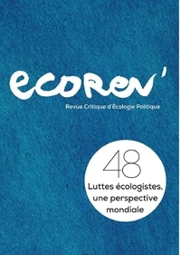 Ecorev' - EcoRev' N° 48, janvier 2020 : Luttes écologistes, une perspective mondiale.