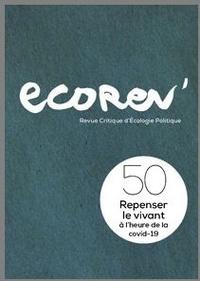 Collectif - EcoRev' N° 50, printemps 202 : Repenser le vivant à l'heure de la covid-19.