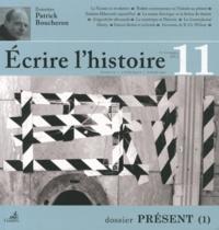 Sylvie Aprile et Dominique Dupart - Ecrire l'histoire N° 11, Printemps 201 : Présent - Tome 1.