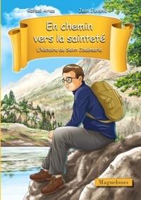 Rafael Arias et Jean Juvanic - En chemin vers la sainteté - L'histoire de saint Josémaria.
