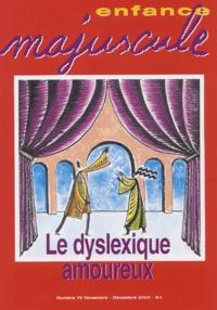 Patricia Chalon - Enfance majuscule N° 79, Novembre-Déce : Le dyslexique amoureux.