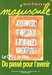 Simone Chalon - Enfance majuscule N° 84-85, Septembre- : Le CFDJ de Vitry - Du passé pour l'avenir.