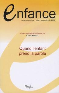 Karine Martel - Enfance Volume 61 N° 3, Juil : Quand l'enfant prend la parole.
