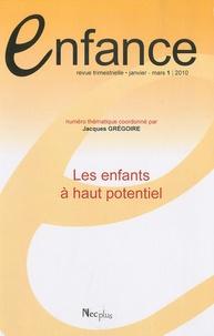 Jacques Grégoire et Jacqueline Nadel - Enfance Volume 62 N° 1, Janv : Les enfants à haut potentiel.