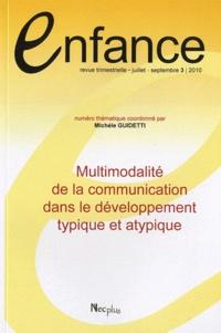Michèle Guidetti - Enfance Volume 62 N° 3, Juil : Multimodalité de la communication dans le dévelopement typique et atypique.