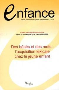Diane Poulin-Dubois et Pascal Zesiger - Enfance Volume 63 N° 3, juil : Des bébés et des mots : l'acquisition lexicale chez le jeune enfant.
