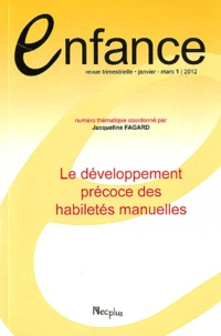 Jacqueline Fagard - Enfance Volume 64 N° 1, janv : le développement précoce des habilités manuelles.