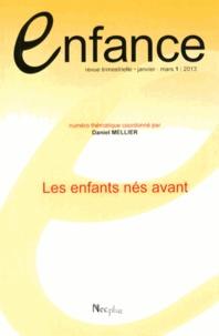 Daniel Mellier - Enfance Volume 65 N° 1, Janv : Les enfants nés avant.
