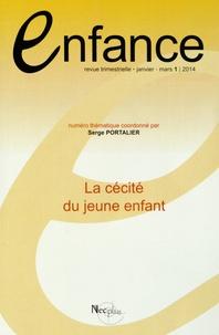 Serge Portalier - Enfance Volume 66 N° 1, janv : La cécité du jeune enfant.