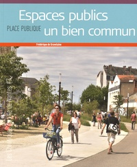 Frédérique de Gravelaine - Espaces publics, un bien commun.