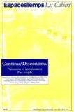 Christian Ruby et Jacques Lévy - EspacesTemps Les cahiers N° 82/83 : Continu/Discontinu - Puissances et impuissances d'un couple.