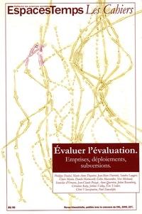 Philippe Deubel et Marie-Anne Dujarier - EspacesTemps Les cahiers N° 89/90 : Evaluer l'évaluation - Emprises, déploiements, subversions.