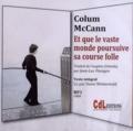 Colum McCann - Et que le vaste monde poursuive sa course folle. 2 CD audio MP3