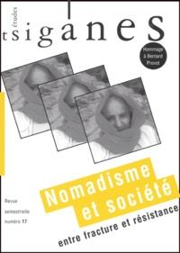 Alain Reyniers et Catherine Poulain - Etudes tsiganes N° 17 : Nomadisme et société - Entre fracture et résistance, Hommage à Bernard Provot.