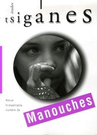 Alain Reyniers et Bernadette Larcher - Etudes tsiganes N° 26 : Manouches.