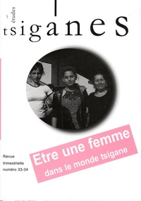 Judith Okely et Iulia Hasdeu - Etudes tsiganes N° 33-34 : Etre une femme dans le monde tsigane.