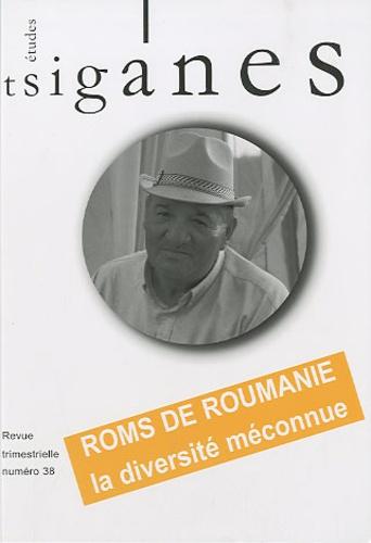 Martin Olivera - Etudes tsiganes N° 38 : Roms de Roumanie, la diversité méconnue - Etudes et perspectives.