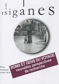 Stéphane Lévêque - Etudes tsiganes N° 39-40 : Roms et gens du voyage, nouvelles perspectives de recherche.