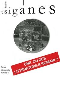 Alain Reyniers - Etudes tsiganes N° 43 : Une ou des littérature-s romani ? - Littérature romani en Europe centrale et orientale.