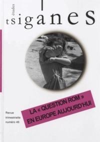"Olivier Legros et Jean Rossetto - Etudes tsiganes N° 46 : La ""question rom"" en Europe aujourd'hui."