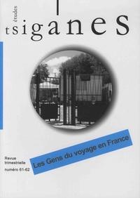 Stéphane Lévêque et Jacqueline Charlemagne - Etudes tsiganes N° 61-62 : Les gens du voyage en France.