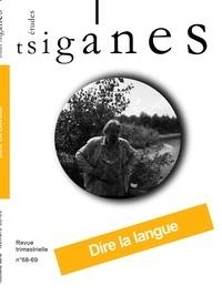 Etudes tsiganes - Etudes tsiganes N° 68-69 : Dire la langue.