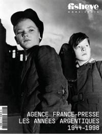 BE Contents (Editions) - Fisheye Hors-Série : Agence France Presse - Les années argentiques 1944-1998.