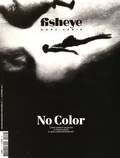 Sylvie Hugues et Jean-Christophe Béchet - Fisheye Hors-série N° 2 : No color.