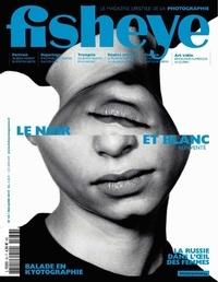 Fisheye - Fisheye N° 36, mai-juin 2019 : Le noir et blanc.