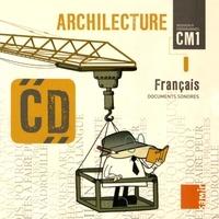 Colette Aoun - Français CM1 Archilecture. 1 CD audio