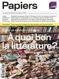 Philippe Thureau-Dangin - France Culture Papiers N° 28, avril-juin 20 : A quoi bon la littérature ? - Cinquante écrivains répondent.