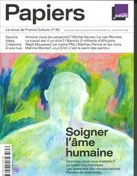 Philippe Thureau-Dangin - France Culture Papiers N° 30, septembre-nov : Soigner l'âme humaine.