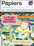 Philippe Thureau-Dangin - France Culture Papiers N° 31, janvier-mars  : La fin du monde ? Non merci !.