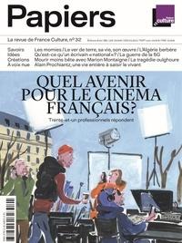 Philippe Thureau-Dangin - France Culture Papiers N° 32, avril-juin 20 : Quels avenir pour le cinéma français ? - Trente-et-un professionnels répondent.