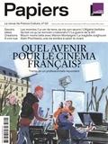 Philippe Thureau-Dangin - France Culture Papiers N° 32 : Quels avenir pour le cinéma français ? - Trente-et-un professionnels répondent.