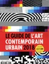 Jean-Martial Lefranc - Graffiti Art  : Guide de l'art contemporain urbain.