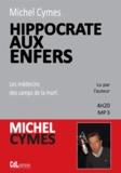Michel Cymes - Hippocrate aux enfers : les médecins des camps de la mort. 1 CD audio