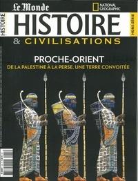 Malesherbes Publications - Histoire & civilisations Hors-série N° 13, fé : Proche-Orient - De la Palestine à la Perse, une terre convoitée.