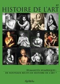 Olivier Bonfait et Antoine Courtin - Histoire de l'art N° 87 : Humanités numériques - De nouveaux récits en histoire de l'art ?.
