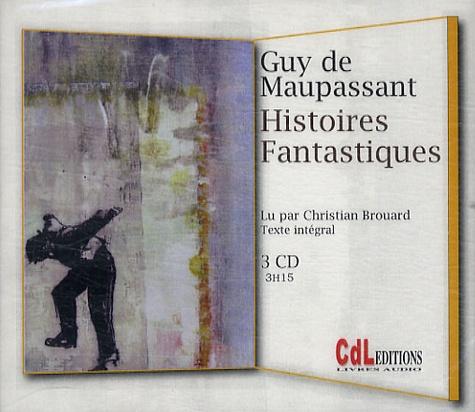 Guy de Maupassant - Histoires fantastiques. 3 CD audio