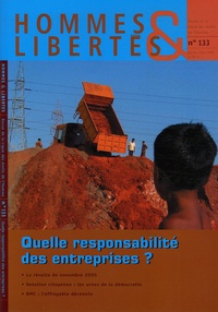 Bernard Saincy et Hugues Sibille - Hommes & Libertés N° 133, Janvier-Mars : Quelle responsabilité des entreprises ?.